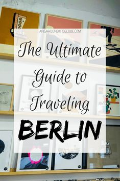 The ultimate guide to Berlin with a list of top things to do in Berlin. The best Berlin itinerary including a list of things to do in Berlin, where to stay in Berlin on a budget, how to get around Berlin, and what to eat in Berlin.