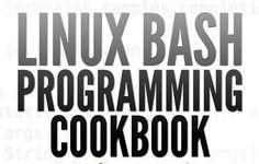 Linux Bash Programming Cookbook, eBook gratis por tiempo limitado