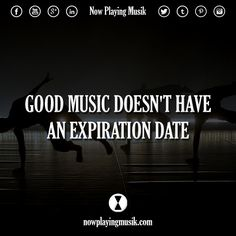 Good music doesn't have an expiration date.  or ? >> @scienceofwaves pour plus! #nowplayingmusik #quotes #quote #music #dreams #remember #good #date #party #enjoy