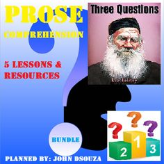 JOHN'S JOURNAL: THREE QUESTIONS - PROSE COMPREHENSION: LESSONS & R...