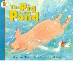 The Pig in the Pond-A picture book about a pig who gets very hot and jumps in a pond, much to the surprise of the resident ducks and geese.