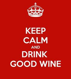 Keep Calm and Drink Good Wine.  Beso de Vino old Vine Garnacha