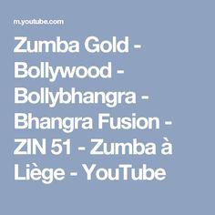 Zumba Gold - Bollywood - Bollybhangra - Bhangra Fusion - ZIN 51 - Zumba à Liège - YouTube