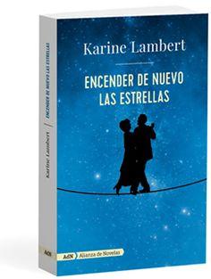 Encender de nuevo las estrellas   Alianza de Novelas Romance, Stars, Libros, Romance Film, Romances, Romance Books, Romantic