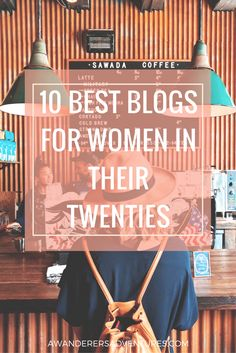 Are you looking for new bloggers to help you going through your twenties? Make sure to follow these 10 bloggers!