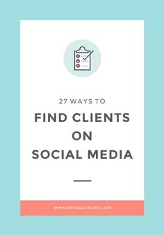 27 ways to find clients on social media — Nesha Woolery http://neshawoolery.com/blog/45-ways-to-find-clients-from-social-media