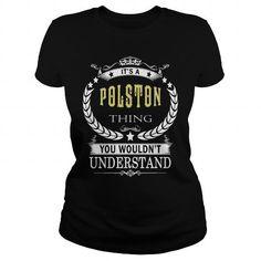 I Love POLSTON POLSTONBIRTHDAY POLSTONYEAR POLSTONHOODIE POLSTONNAME POLSTONHOODIES  TSHIRT FOR YOU T-Shirts