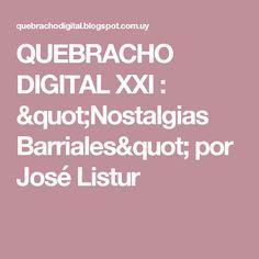 """QUEBRACHO DIGITAL XXI : """"Nostalgias Barriales"""" por José Listur"""