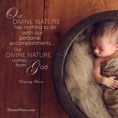 """Sister Rosemary M. Wixom: """"Our divine nature has nothing to do with our personal accomplishments... Our divine nature comes from God."""" LDS General Conference #ldsconf #lds #quotes"""