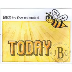 """Texana Designs card sample by DTM Janet Bradshaw using our Texana Designs TODAY, Buzz (artwork by DTM Karen Lambert) and """"BEE in the moment"""" stamps."""