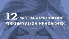 12 Natural Ways To Relieve Fibromyalgia Headaches