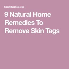9 Natural Home Remedies To Remove Skin Tags http://www.wartalooza.com/treatments/all-natural-wart-removal