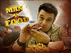 Man vs Food - A very popular show in my house.