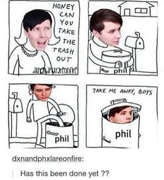Dan's phil trash cuz Phil gave Dan those sweet sweet editing tips.<<< re pinning for that comment Dan Howell, Daniel James Howell, Phan Memes, Phan Is Real, Dan And Phill, Phil 3, Danisnotonfire And Amazingphil, Tyler Oakley, Dodie Clark