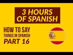 How to say things in Spanish part 16 (remastered) - Spanish language tutorials compilation - YouTube