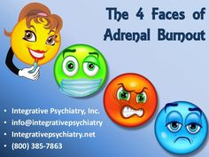 4-faces-of-adrenal-burnout-short by Integrative Psychiatry, Inc via Slideshare