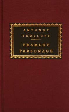 Framley Parsonage by Anthony Trollope (Everyman's Library edition).