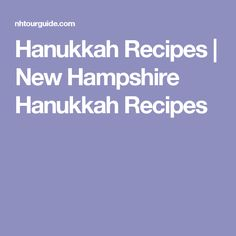 Hanukkah Recipes | New Hampshire Hanukkah Recipes