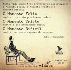 Os professores da vida Portuguese Quotes, Soul Quotes, Catholic Prayers, Beauty Quotes, Good Vibes Only, Poetry Quotes, Life Is Beautiful, Wallpaper Quotes, Wise Words