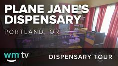 Plane Jane's - Portland, Oregon Dispensary Tour