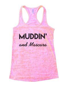 Muddin And Mascara Burnout Tank Top By BurnoutTankTops.com - 803
