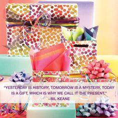 """Yesterday is history, tomorrow is a mystery, today is a #gift, which is why we call it the #present."" -Bil Keane. Wrap it up with help from The Gift Wrap Company. One-stop shopping for everything from gift wrap to ribbon. www.giftwrapcompany.com (Sponsored) #Giftwrap #Inspiration"