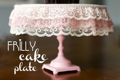 the anderson crew: DIY: frilly cake plate
