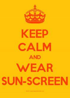 Keep Calm And Wear Sun-screen.