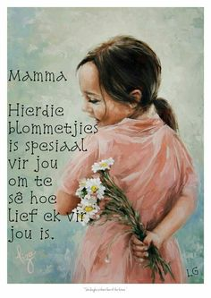 Mamma, hierdie blommetjies is spesiaal vir jou om te sê hoe lief ek vir jou is. Birthday Message For Mom, Birthday Messages, Birthday Cards, Mothers Day Images, Happy Mothers Day, Afrikaanse Quotes, Goeie Nag, Goeie More, Quotes About Motherhood
