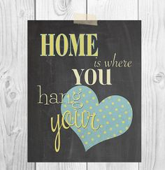 Home Is Where You Hang Your Heart  by ScubamouseStudiosJr on Etsy, $5.00