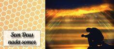 Reflexão de hoje: Sem Deus Nada Somos | Debora Montes Blog