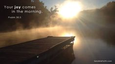 Your joy comes in the morning! (Psalm 30:5) | SensibleFaith