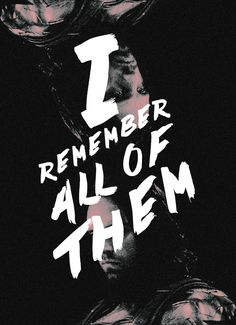 'I remember all of them' ~ James Barnes/Winter Soldier to Tony Stark/Iron Man in Captain America: Civil War