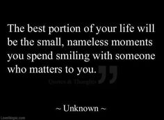 The Best Portion of Your Life quote happy smile life relationship lifequote inspiration best together other half