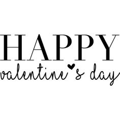 Happy Valentines Day text ❤ liked on Polyvore featuring text, words, valentine's day, phrase, quotes and saying