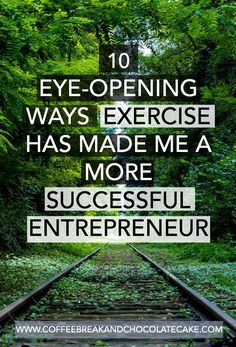 10 ways exercise has made me a more successful entrepreneurLead a business & enjoy the coffee breaks