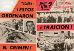 México: Los rebeldes yucatecos de 1974 ... a 40 años de un bárbaro crimen y una gran lucha meridana. Abigail Canto.