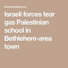 Israeli forces tear gas Palestinian school in Bethlehem-area town