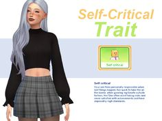 self-critical trait Your sim feels personally responsible when bad things happen, too quick to take the all the blame, while ignoring legitimate outside factors. He/she often avoid taking risks and. Sims 4 Mm Cc, Sims Four, Sims 4 Mods Clothes, Sims 4 Clothing, Sims 4 Cas, My Sims, Sims 4 Challenges, Sims 4 Traits, The Sims 4 Packs