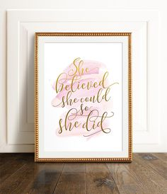 She believed she could so she did - pink and gold effect