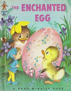 The Enchanted Egg - Tip Top Elf Book. My sister Anne taught me to read using this book. I wish I still had a copy of it.