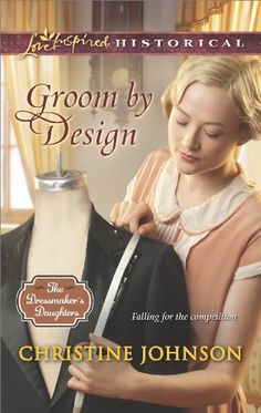 Groom by Design (The Dressmaker's Daughters Series Book 1) by [Johnson, Christine]