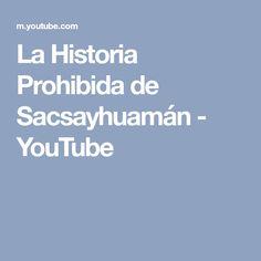 La Historia Prohibida de Sacsayhuamán - YouTube Lema, Youtube, Empire, Historia, Youtubers, Youtube Movies