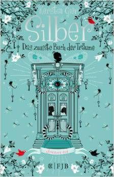 Kerstin Gier, Silber - Das zweite Buch der Träume.Good book!