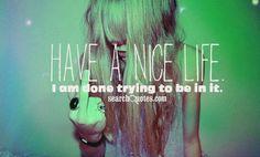 Nice life.