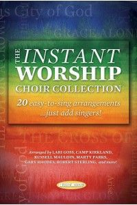 The Instant Worship Choir Collection - Choral