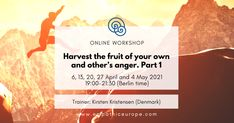 Harvest the fruit of your own and other's anger. Part 1 - Empathic Way Europe