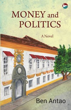 Ben Antao's sixth novel Money and Politics looks at the turbulent times following the Liberation of Goa. It focusses on two principal protagonists, Dayanand Bandodkar and Jack de Sequeira and their newly formed political parties--- Maharashtrawadi Gomantak and United Goans respectively, spanning the time frame from December 1961 to January 1967. The author draws upon his intimate knowledge of the period, as a working journalist, and how money and politics shaped the emergent democracy.
