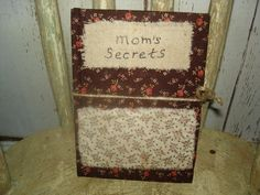 Mom's Secrets Fabric Covered Journal with by YorkiesPrimitives, $14.95