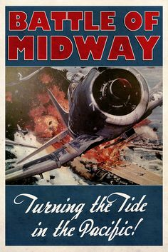 Battle of Midway remembrance poster #7    PACIFIC OCEAN (May 2, 2011) In commemoration of the Battle of Midway, fought June 4-7, 1942. The U.S. Navy effectively destroyed Japan's naval strength by sinking four of its aircraft carriers. It is considered one of the most important naval battles of World War II.